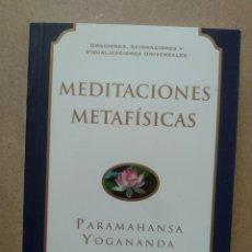 Libros de segunda mano: MEDITACIONES METAFÍSICAS. PARAMAHANSA YOGANANDA. Lote 263594565
