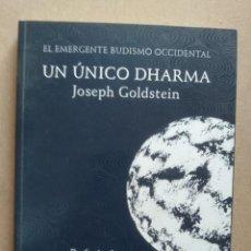 Libros de segunda mano: UN ÚNICO DHARMA. EL EMERGENTE BUDISMO OCCIDENTAL - GOLDSTEIN, JOSEPH. Lote 263597225