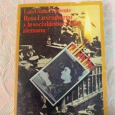 Libros de segunda mano: ROSA LUXEMBURGO Y LA SOCIALDEMOCRACIA ALEMANA, LUIS GÓMEZ LLORENTE. Lote 263650055