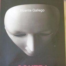 Libri di seconda mano: CONTRA TODA CREENCIA. HACIA LO ENTERAMENTE NUEVO Y VIVO. - GALLEGO, VICENTE.. Lote 263696585