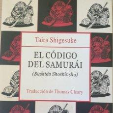 Libri di seconda mano: EL CODIGO DEL SAMURAI (BUSHIDO SHOSHINSHU). - SHIGESUKE, TAIRA.. Lote 263696845