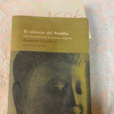 Libros de segunda mano: EL SILENCIO DE BUDA, RAMÓN PANIKKAR. Lote 263740730