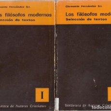 Libros de segunda mano: CLEMENTE FERNÁNDEZ. LOS FILÓSOFOS MODERNOS (SELECCIÓN DE TEXTOS) 2 TOMOS. B.A.C., MADRID 1970.. Lote 265216959
