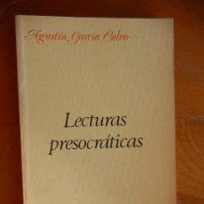 Libri di seconda mano: LECTURAS PRESOCRÁTICAS - AGUSTÍN GARCÍA CALVO - EDITORIAL LUCINA 1981.. Lote 265844274