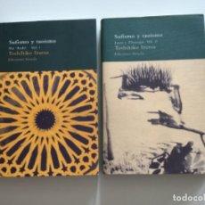 Libros de segunda mano: SUFISMO Y TAOÍSMO. 2 VOL.TOSHINIKO IZUTSU.SIRUELA. FILOSOFIA. Lote 265848484