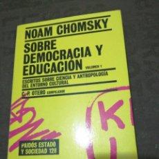 Libros de segunda mano: NOAM CHOMSKY , SOBRE DEMOCRACIA Y EDUCACIÓN VOLUMEN 1. Lote 265861064