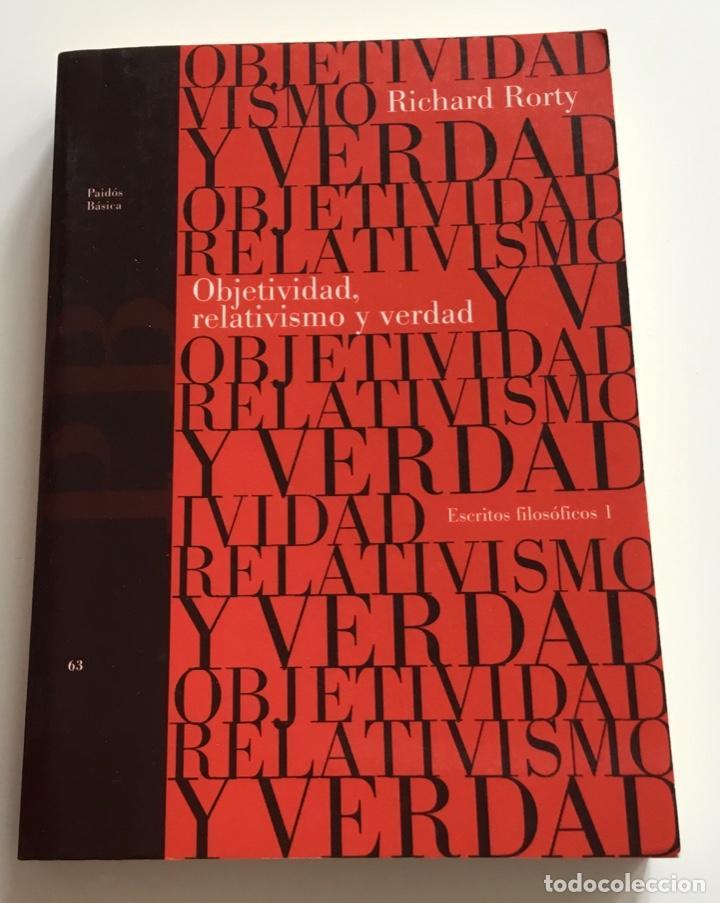 OBJETIVIDAD,RELATIVISMO Y VERDAD.ESCRITOS FILOSÓFICOS.RICHARD RORTY. PAIDÓS (Libros de Segunda Mano - Pensamiento - Filosofía)