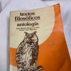 Libros de segunda mano: TEXTOS FILOSÓFICOS, ANTOLOGÍA, JUAN MANUEL NAVARRO CORDÓN Y TOMÁS CALVO. Lote 266271213
