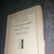 Libros de segunda mano: EL EXISTENCIALISMO DE KIERKEGAARD, DE REGIS JOLIVET. Lote 266978949
