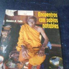 Libros de segunda mano: ENCUENTROS CON SABIOS NOTABLES , LA SABIDURIA DE LOS YOGUIS Y LAMAS RAMIRO A, CALLE. Lote 267258804