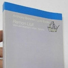 Libros de segunda mano: RAMON LLULL. VIDA, PENSAMENT I OBRA LITERÀRIA - ANTHONY BONNER, LOLA BADIA. Lote 267576364