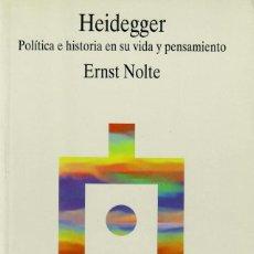 Libri di seconda mano: HEIDEGGER. POLÍTICA E HISTORIA EN SU VIDA Y PENSAMIENTO / ERNST NOLTE. Lote 267588434