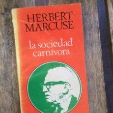 Libros de segunda mano: HERBERT MARCUSE LA SOCIEDAD CARNIVORA; GALERNA JUNIO 1969 BS. AIRES. Lote 268181109