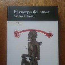 Libros de segunda mano: EL CUERPO DEL AMOR, NORMAN O BROWN, SANTA & COLE, 2005. Lote 269006324