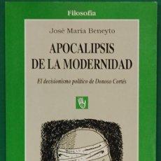 Libros de segunda mano: APOCALIPSIS DE LA MODERNIDAD. JOSE MARIA BENEYTO. GEDISA EDITORIAL. 1993. Lote 269011934