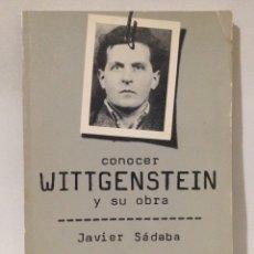 Libros de segunda mano: CONOCER WITTGENSTEIN Y SU OBRA. JAVIER SÁDABA.. Lote 269012289