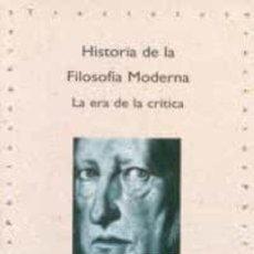 Livros em segunda mão: HISTORIA DE LA FILOSOFIA MODERNA LA ERA DE LA CRITICA FELIX DUQUE AKAL. Lote 269047233
