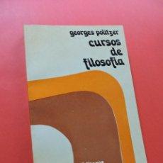Libros de segunda mano: CURSOS DE FILOSOFÍA. POLITZER, GEORGES. 3ª ED. EDITORES MEXICANOS UNIDOS 1980. Lote 269228213