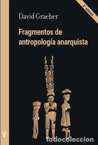 FRAGMENTOS DE ANTROPOLOGÍA ANARQUISTA. - GRAEBER, DAVID. (Libros de Segunda Mano - Pensamiento - Filosofía)