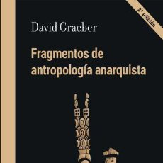 Libros de segunda mano: FRAGMENTOS DE ANTROPOLOGÍA ANARQUISTA. - GRAEBER, DAVID.. Lote 269340623