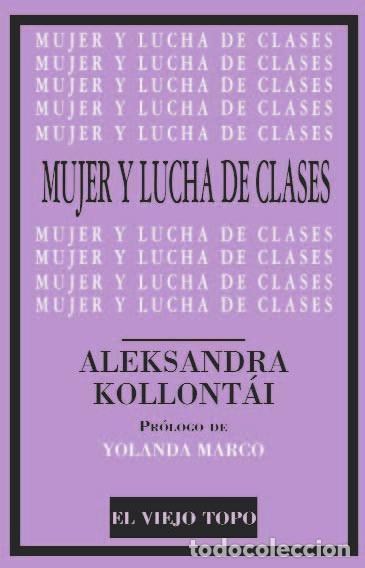 MUJER Y LUCHA DE CLASES. - KOLLONTÁI, ALEKSANDRA. (Libros de Segunda Mano - Pensamiento - Filosofía)
