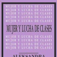 Libros de segunda mano: MUJER Y LUCHA DE CLASES. - KOLLONTÁI, ALEKSANDRA.. Lote 269340678