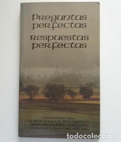 PREGUNTAS PERFECTAS RESPUESTAS PERFEC. LIBRO CONVERSACIONES BHAKTIVEDANTA INDIA RELIGIÓN PENSAMIENTO (Libros de Segunda Mano - Pensamiento - Filosofía)