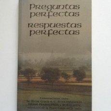 Libros de segunda mano: PREGUNTAS PERFECTAS RESPUESTAS PERFEC. LIBRO CONVERSACIONES BHAKTIVEDANTA INDIA RELIGIÓN PENSAMIENTO. Lote 269340913