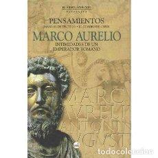 Libros de segunda mano: PENSAMIENTOS. MANUAL DE EPICTETO. EL CUADRO DE CEBES. INTIMIDADES DE UN EMPERADOR ROMANO - MARCO AUR. Lote 269385418