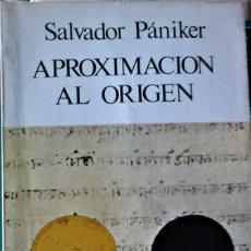 Libros de segunda mano: SALVADOR PÁNIKER - APROXIMACIÓN AL ÓRIGEN. Lote 269446933