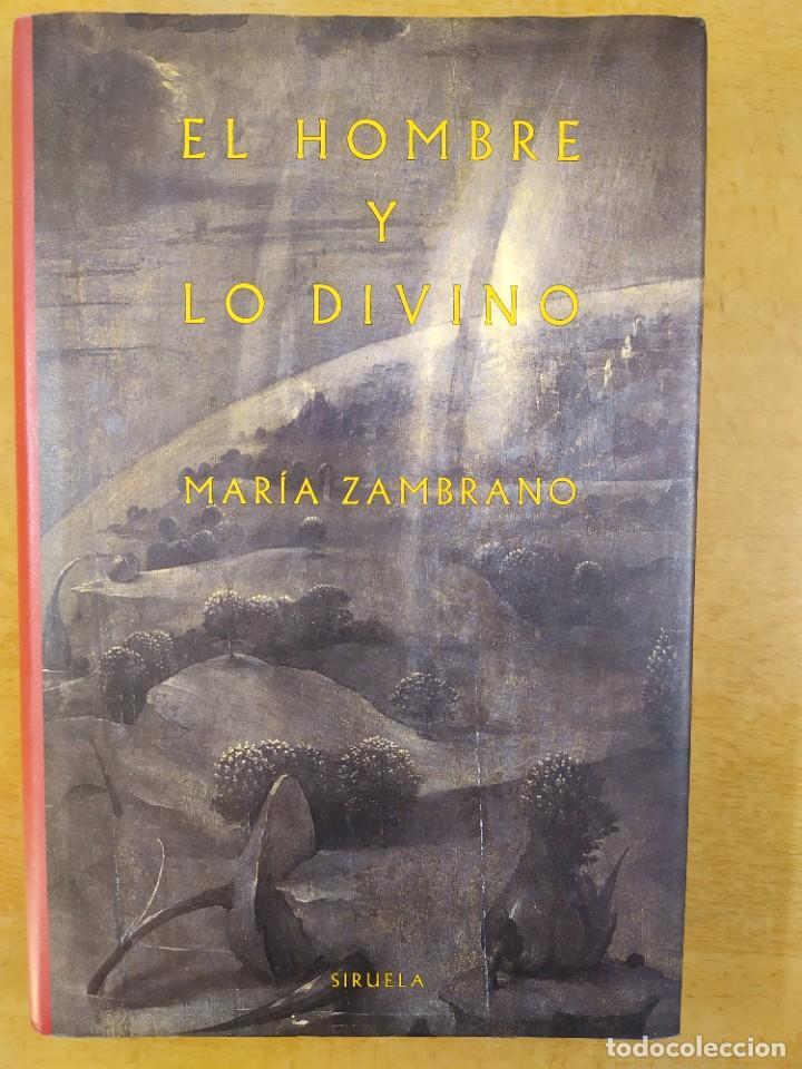 EL HOMBRE Y LO DIVINO / MARÍA ZAMBRANO / 1991. SIRUELA (Libros de Segunda Mano - Pensamiento - Filosofía)