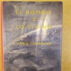 Libros de segunda mano: EL HOMBRE Y LO DIVINO / MARÍA ZAMBRANO / 1991. SIRUELA. Lote 269466238