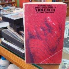 Livros em segunda mão: REFLEXIONES SOBRE LA VIOLENCIA. GEORGES SOREL. ALIANZA. 1976. Lote 269823923