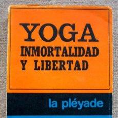 Livros em segunda mão: YOGA. INMORTALIDAD Y LIBERTAD, DE MIRCEA ELIADE. Lote 269829033