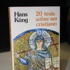 Libros de segunda mano: 20 TESIS SOBRE SER CRISTIANO.- KÜNG, HANS.. Lote 269940093