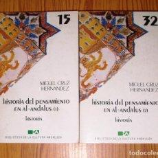 Libros de segunda mano: CRUZ HERNÁNDEZ, MIGUEL. HISTORIA DEL PENSAMIENTO EN AL-ANDALUS (BIBLIOTECA DE LA CULTURA ANDALUZA ;. Lote 270156588