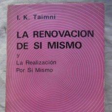 Libros de segunda mano: LA RENOVACION DE SI MISMO Y LA REALIZACIÓN POR SÍ MISMO. 1979 I.K.TAIMNI. Lote 271367478