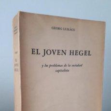 Libros de segunda mano: EL JOVEN HEGEL, Y LOS PROBLEMAS DE LA SOCIEDAD CAPITALISTA - GEORG LUKÁCS. Lote 271600843