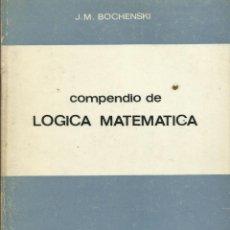 Libros de segunda mano: COMPENDIO DE LÓGICA MATEMÁTICA / J. M. BOCHENSKI.. Lote 271601248