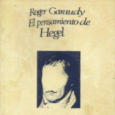 Libros de segunda mano: EL PENSAMIENTO DE HEGEL / ROGER GARAUDY. Lote 271689873