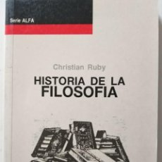 Libros de segunda mano: HISTORIA DE LA FILOSOFIA. CHRISTIAN RUBY. Lote 271826178