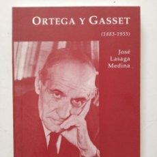 Libros de segunda mano: ORTEGA Y GASSET (1883-1955).JOSE LASAGA MEDINA. Lote 272363098
