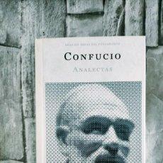 Libros de segunda mano: FILOSOFIA. GRANDES OBRAS DEL PENSAMIENTO CONFUCIO OBRAS: ANALECTAS - OBRA ÍNTEGRA. (286 PÁGS.). Lote 272959053