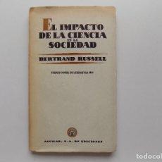 Libros de segunda mano: LIBRERIA GHOTICA. BERTRAND RUSSELL. EL IMPACTO DE LA CIENCIA EN LA SOCIEDAD. 1953.. Lote 274581693