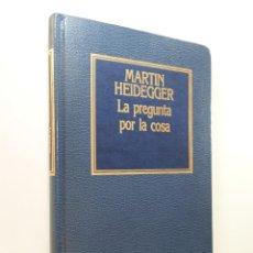 Libri di seconda mano: PREGUNTA POR LA COSA, LA HEIDEGGER, MARTIN. Lote 274590758
