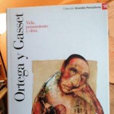 Libros de segunda mano: ORTEGA Y GASSET. VIDA, PENSAMIENTO Y OBRA. GRANDES PENSADORES. N. 18. Lote 275222603