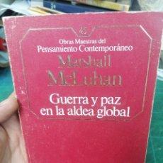 Libros de segunda mano: MCLUHAN. GUERRA Y PAZ EN LA ALDEA GLOBAL. O.M. PENSAMIENTO CONTEMPORÁNEO. N. 45. Lote 275533053