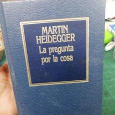 Libri di seconda mano: HEIDEGGER. LA PREGUNTA POR LA COSA. ORBIS. Lote 275562188