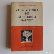 Libros de segunda mano: LIBRERIA GHOTICA. PEDRO LAIN ENTRALGO. VIDA Y OBRA DE GUILLERMO HARVEY. 1948. PRIMERA EDICIÓN.. Lote 275562628