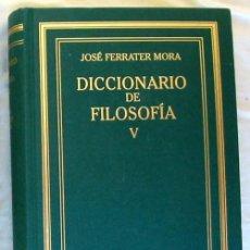 Libros de segunda mano: DICCIONARIO DE FILOSOFIA TOMO V (S-Z) - JOSÉ FERRATER MORA - GRANDES OBRAS DE LA CULTURA 2010 - VER. Lote 275668393